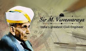 Sir Mokshagundam Visvesvaraya (Sir MV).