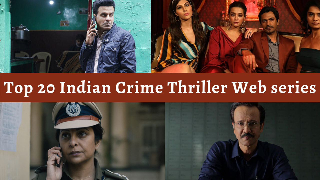 Top 20 Indian Crime Thriller Web series