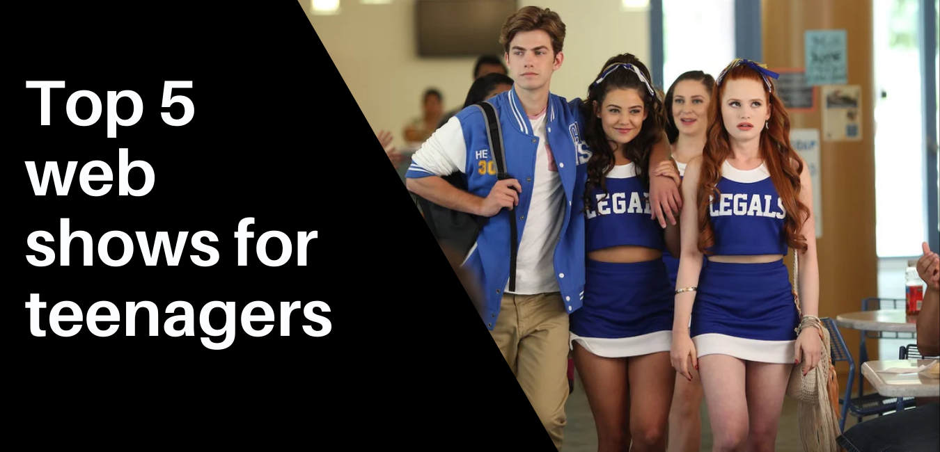 Top 5 web shows for teenagers
