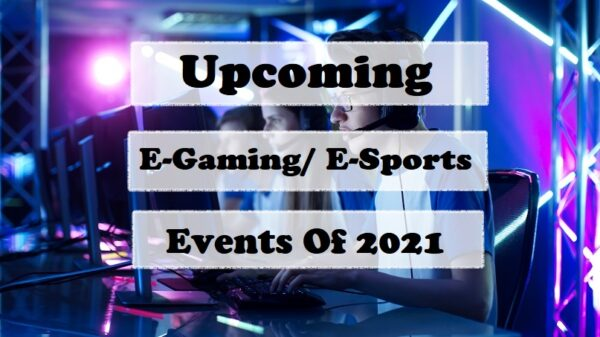 Upcoming-E-Gaming-Events-Of-2021-
