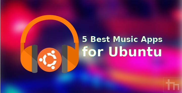 5 Best Music Players For Ubuntu Of 2021