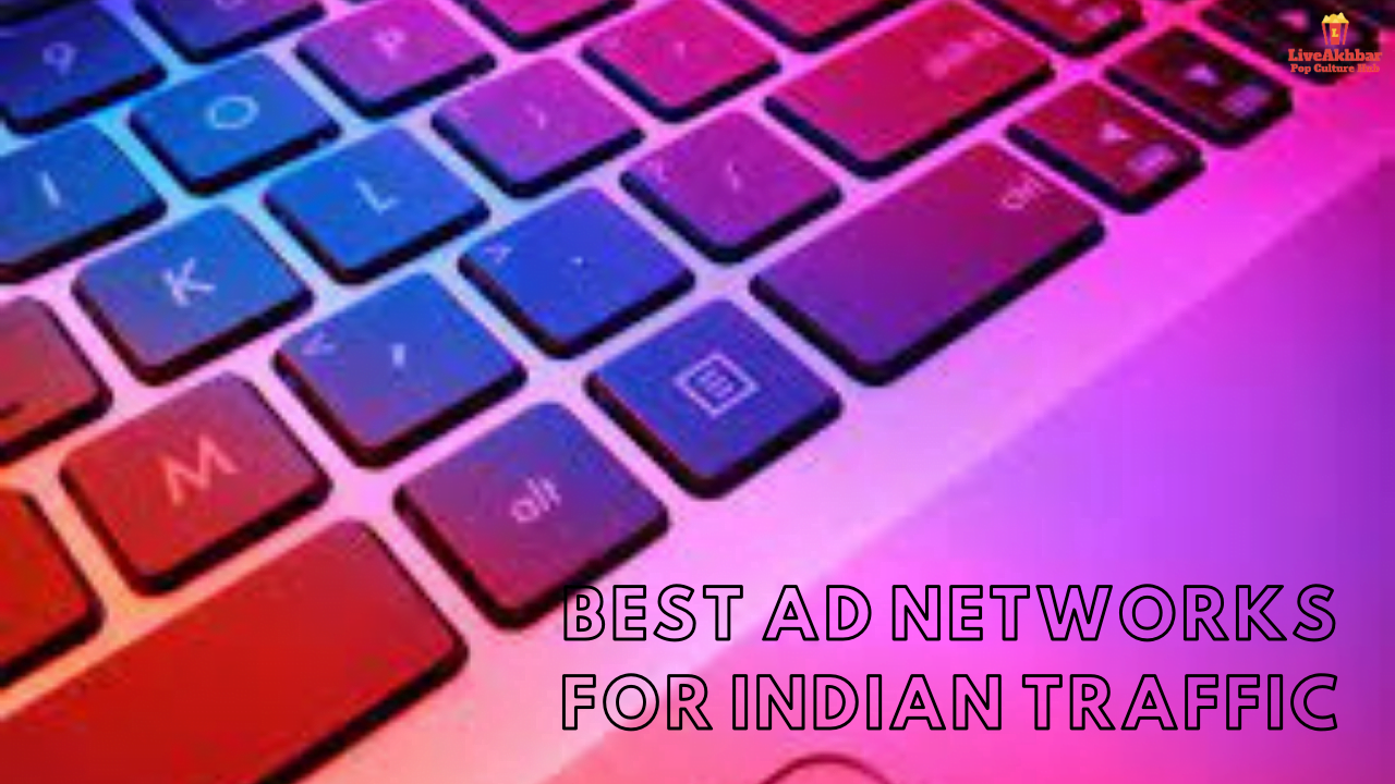 BEST Ad Networks For Indian Traffic