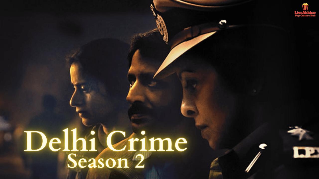 Delhi Crime Season 2 Release Date