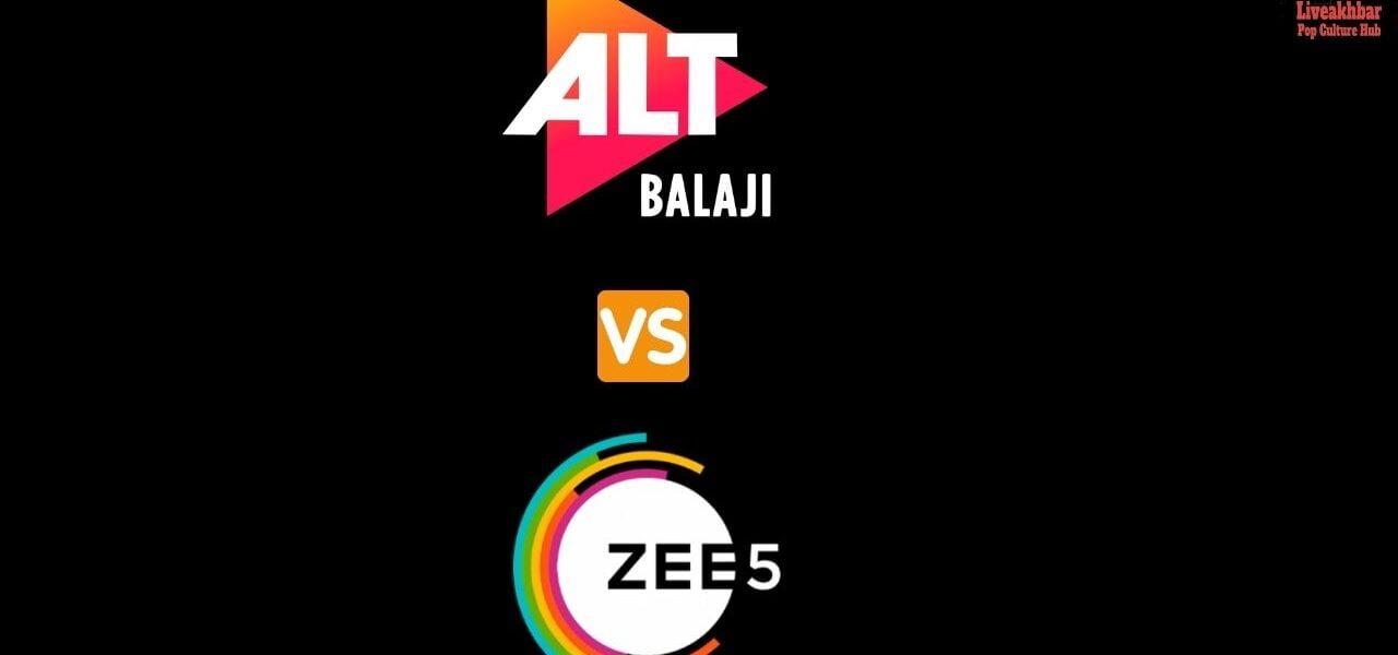 ZEE5 vs ALTBalaji